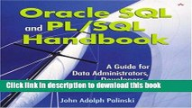 Read Oracle SQL and PL/SQL Handbook: A Guide for Data Administrators, Developers,  and Business