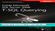 Read Inside Microsoft SQL Server 2008 T-SQL Querying: T-SQL Querying (Developer Reference)  Ebook