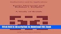 A Study of Braids (Mathematics and Its Applications)