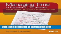 Managing Time in Relational Databases: How to Design, Update and Query Temporal Data