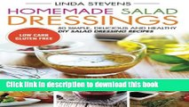 Download Homemade Salad Dressings: 50 Simple, Delicious And Healthy DIY Salad Dressing Recipes