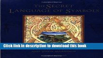 Read Book The Secret Language of Symbols: A Visual Key to Symbols Their Meanings PDF Free