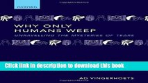 Read Book Why only humans weep: Unravelling the mysteries of tears ebook textbooks