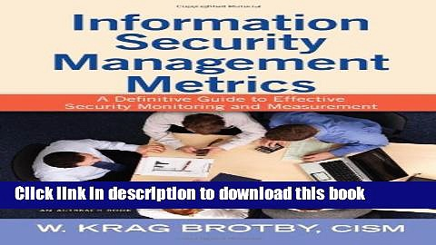 Read Information Security Management Metrics: A Definitive Guide to Effective Security Monitoring