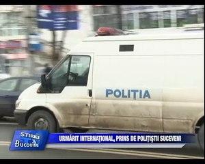 10   Urmarit international prins de politistii suceveni Bucovina TV ro