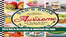 Download Dad s Book Of Awesome Recipes: From Sweet Candy Bacon to Cheesy Chicken Fingers, 100+