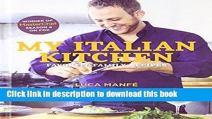 Read My Italian Kitchen: Favorite Family Recipes from the Winner of MasterChef Season 4 on FOX