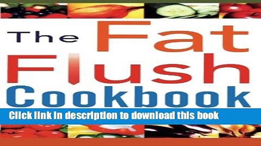 Read The Fat Flush Cookbook  Ebook Free