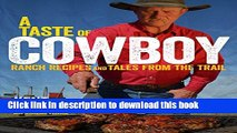 Read A Taste of Cowboy: Ranch Recipes and Tales from the Trail  Ebook Free