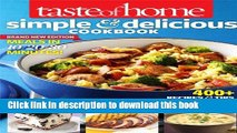 Read Taste of Home Simple   Delicious Cookbook All-New Edition!: 400+ Recipes   Tips from busy