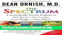 Read The Spectrum: A Scientifically Proven Program to Feel Better, Live Longer, Lose Weight, and