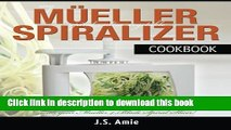 Read My Mueller Spiral-Ultra Vegetable Spiralizer Cookbook: 101 Recipes to Turn Zucchini into