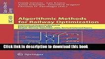 Read Algorithmic Methods for Railway Optimization: International Dagstuhl Workshop, Railway