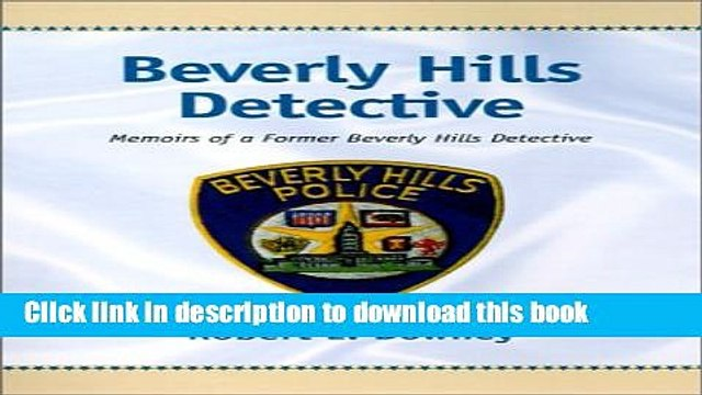 Read Beverly Hills Detective: Memoirs of a Former Beverly Hills Detective Ebook Free