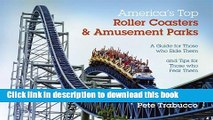 Download America s Top Roller Coasters   Amusement Parks: A Guide for Those Who Ride Them and Tips