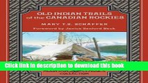 Read Old Indian Trails of the Canadian Rockies (Mountain Classics Collection) Ebook Free
