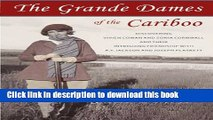 Read The Grande Dames of the Cariboo: Discovering Vivien Cowan and Sonia Cornwall and their