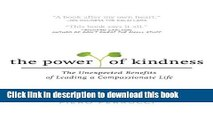 Read The Power of Kindness: The Unexpected Benefits of Leading a Compassionate Life Ebook PDF
