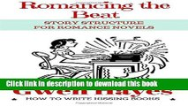 [PDF] Romancing the Beat: Story Structure for Romance Novels (How to Write Kissing Books) (Volume