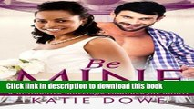 [PDF] Be Mine: A BWWM Marriage Love Story For Adults Free Books