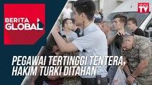 Pegawai Tertinggi Tentera, Hakim Turki Ditahan