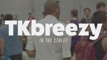 TKbreezy: In the Street | Evo 2016 Day 2