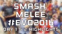 SMASH MELEE Highlights | Evo 2016 Day 1 & 2