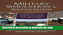 Download Military Simulation   Serious Games: Where We Came From and Where We Are Going  PDF Online