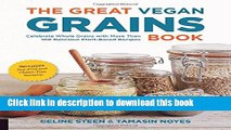 Read The Great Vegan Grains Book: Celebrate Whole Grains with More than 100 Delicious Plant-Based