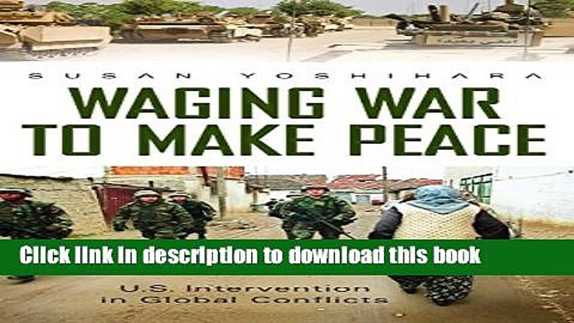 Read Waging War to Make Peace: U.S. Intervention in Global Conflicts (Praeger Security