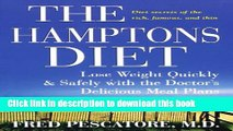 Read The Hamptons Diet: Lose Weight Quickly and Safely with the Doctor s Delicious Meal Plans  PDF