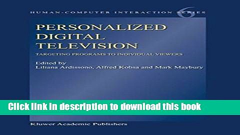 Download Personalized Digital Television: Targeting Programs to Individual Viewers (Human-Computer