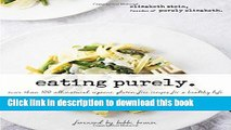 Read Eating Purely: More Than 100 All-Natural, Organic, Gluten-Free Recipes for a Healthy Life