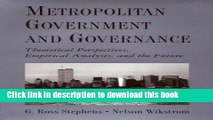 Read Metropolitan Government and Governance: Theoretical Perspectives, Empirical Analysis, and the