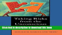 [PDF] Taking Risks from the Unconscious: A Psychoanalysis from Both Sides of the Couch Download
