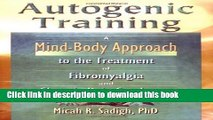 [PDF] Autogenic Training: A Mind-Body Approach to the Treatment of Fibromyalgia and Chronic Pain