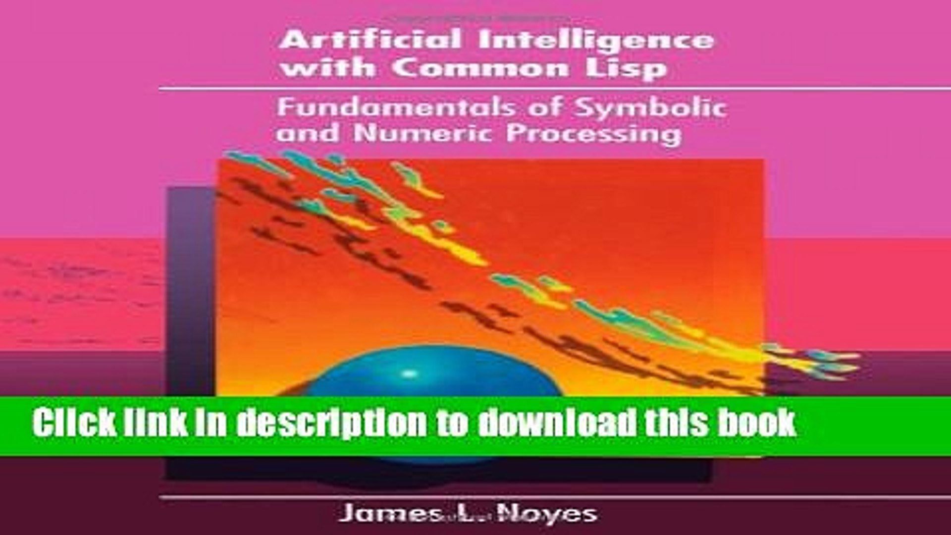 Download Artificial Intelligence with Common Lisp: Fundamentals of Symbolic  and Numeric