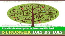 Read Stronger Day by Day: Reflections for Healing and Rebuilding After Divorce  Ebook Free
