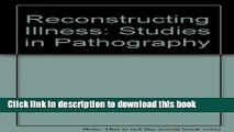 [PDF] Reconstructing Illness: Studies in Pathography Download Online