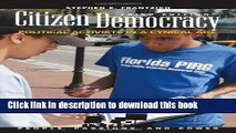 Read Citizen Democracy: Political Activists in a Cynical Age (People, Passions, and Power: Social
