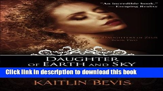 [Download] Daughter of Earth and Sky: The Daughters of Zeus, Book 2  Read Online