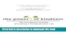 Read The Power of Kindness: The Unexpected Benefits of Leading a Compassionate Life E-Book Free