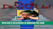 Read Don t Divorce Us! : Kids  Advice to Divorcing Parents  Ebook Free