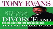 Read Tony Evans Speaks Out On Divorce and Remarriage (Tony Evans Speaks Out Booklet Series)  Ebook