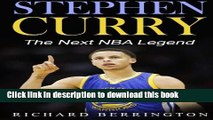 Download Stephen Curry: The Next NBA Legend One of Great Basketball Of Our Time: Basketball