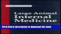 Read Book Large Animal Internal Medicine: Diseases of Horses, Cattle, Sheep, and Goats E-Book Free
