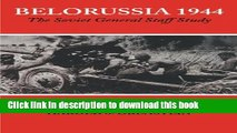 Read Belorussia 1944: The Soviet General Staff Study (Soviet (Russian) Study of War)  Ebook Free