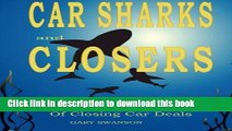 Download Car Sharks and Closers: A Master Closer s Secrets to Closing Car Deals Free Books