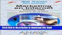 Read Marketing En Internet, 2006 / Marketing on the Internet, 2006 (Guias Practicas Para Usuarios