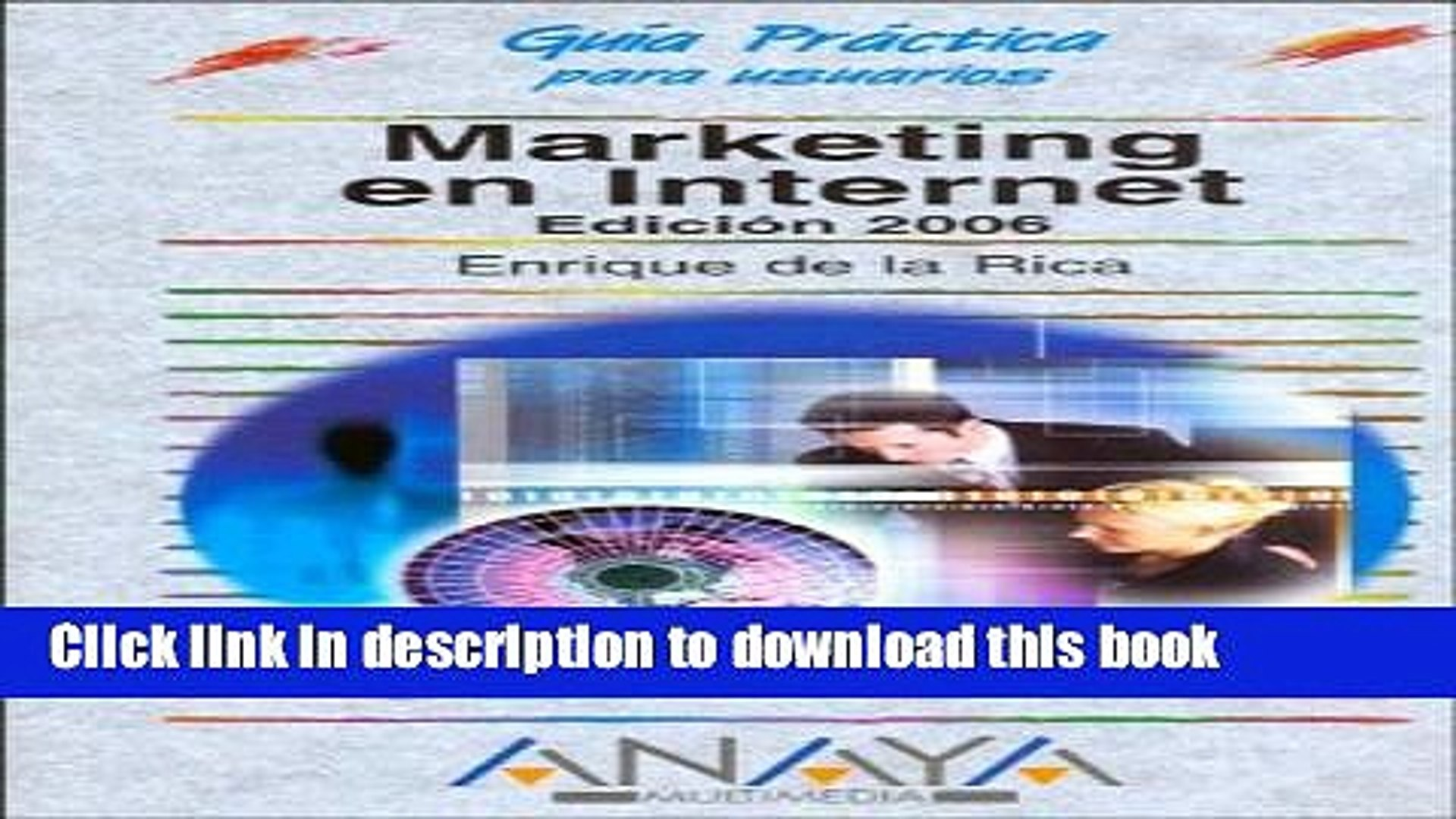 Read Marketing En Internet, 2006 / Marketing on the Internet, 2006 (Guias Practicas Para Usuarios